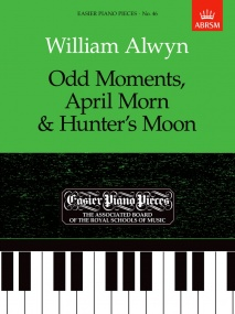 Alwyn: Odd Moments, April Morn & Hunter's Moon for Piano published by ABRSM