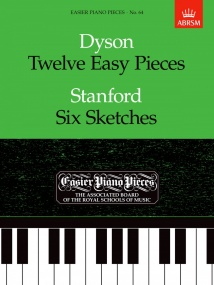 Dyson/Stanford: Twelve Easy Pieces/Six Sketches for Piano published by ABRSM