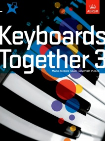 Keyboards Together 3 - Music Medals Silver Ensemble Pieces published by ABRSM