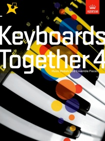 Keyboards Together 4 - Music Medals Gold Ensemble Pieces published by ABRSM