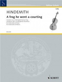 A frog he went a-courting for Cello by Hindemith published by Schott