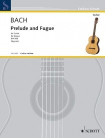 Bach: Prelude and Fugue in D major BWV 998  for Guitar published by Schott