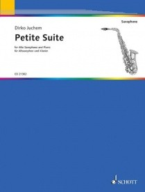 Juchem: Petite Suite for Alto Saxophone published by Schott