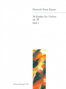 Kayser: 36 Elementary and Progressive Studies Opus 20 Volume 1 for Violin published by Breitkopf and Hartel