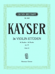 Kayser: 36 Elementary and Progressive Studies Opus 20 Volume 2 for Violin published by Breitkopf and Hartel