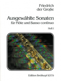 Friedrich der Grosse: Selected Flute Sonatas Volume 1 published by Breitkopf