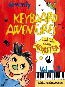 70 Keyboard Adventures With The Little Monster Volume 2 for Piano published by Breitkopf