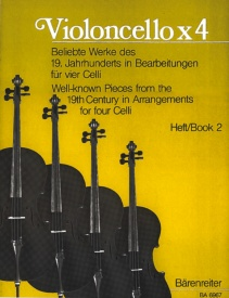 Well-known Pieces from the 19th Century Volume 2 for 4 Cellos published by Barenreiter