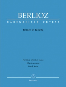 Berlioz: Romeo and Juliet, Op17 published by Barenreiter Urtext - Vocal Score
