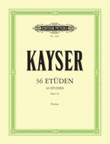 Kayser: 36 Elementary and Progressive Studies Opus 20 for Violin published by Peters Edition