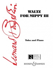 Bernstein: Waltz for Mippy III for Tuba published by Boosey and Hawkes
