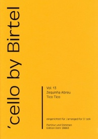 Abreu: Tico Tico for 3 Cellos published by Dohr Koln