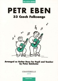 33 Czech Folksongs by Eben for Guitar (Pupil's Part) published by Chanterelle