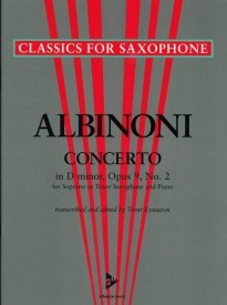 Albinoni: Concerto in D Minor Opus 9 No 2 for Tenor Saxophone published by Advance Music