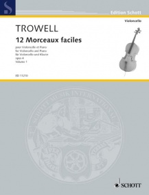 Trowell: 12 Morceaux Faciles Opus 4 Book 1 for Cello published by Schott