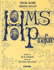 HMS Pinafore by Gilbert and Sullivan Vocal Score published by Cramer