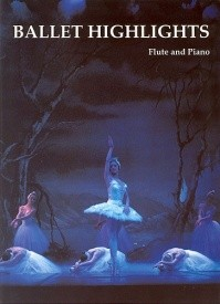 Ballet Highlights for Flute & Piano published by Cramer Music