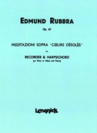 Rubbra: Meditazioni Sopra Coeur Desoles Opus 67 for Recorder published by Lengnick