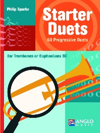 Sparke: Starter Duets for Trombones or Euphoniums (Bass Clef) published by Anglo Music