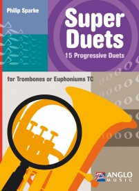 Sparke: Super Duets for Trombones or Euphoniums (Treble Clef) published by Anglo Music