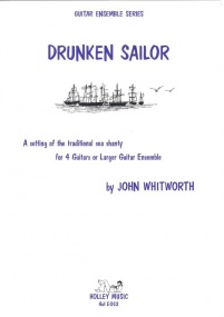 Whitworth: Drunken Sailor - for 4 guitars or larger guitar ensemble by Holley Music