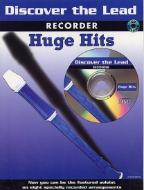 Discover The Lead: Huge Hits for Recorder Book & CD published by IMP