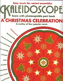 Kaleidoscope : A Christmas Celebration for Flexible Ensemble published by Chester