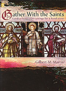 Martin: Gather with the Saints for Piano Duet published by Lorenz