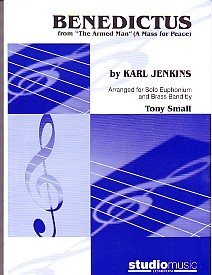 Benedictus from the Armed Man: A Mass for Peace  - arranged for Euphonium  and Brass Band by Jenkins published by Boosey and Hawkes