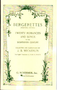 Bergerettes (Pastoral Ditties) published by G Schirmer
