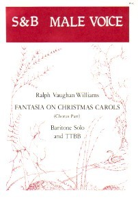 Vaughan-Williams: Fantasia on Christmas Carols TTBB & Baritone Solo published by Stainer and Bell