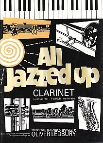 All Jazzed Up by Ledbury for Clarinet published by Brasswind