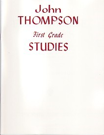 John Thompson's Modern Piano Course: First Grade Studies