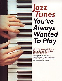 Jazz Tunes You've Always Wanted To Play for Piano published by Chester