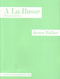 A La Russe by Walker for Bassoon published by Josef Weinberger