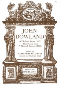 Dowland: A Pilgrimes Solace (1612) and Three Songs from A Musicall Banquet published by Stainer & Bell