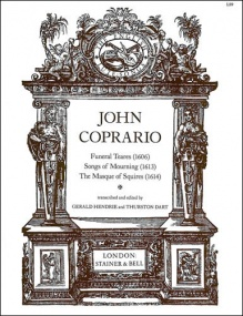 Coprario: Funeral Tears (1606), Songs of Mourning (1613) and The Masque of Squires (1614) published by Stainer & Bell