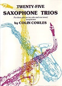 25 Saxophone Trios by Cowles for Saxophone published by Studio Music