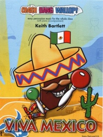 Crash Bang Wallop! Viva Mexico Book & CD by Bartlett for Percussion published by UMP