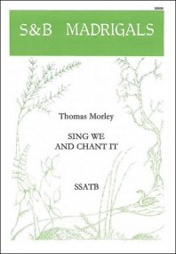 Morley: Sing we and chant it SSATB published by Stainer & Bell