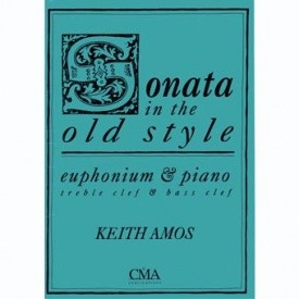 Amos: Sonata in the Old Style for Euphonium published by CMA