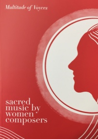Multitude of Voyces: Sacred Music by Women Composers Volume 1 - SATB Anthems