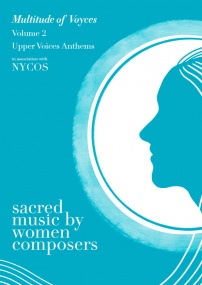 Multitude of Voyces: Sacred Music by Women Composers Volume 2 - Upper Voices Anthems