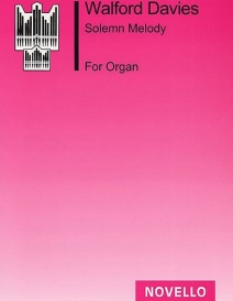 Walford Davies: Solemn Melody for Organ published by Novello