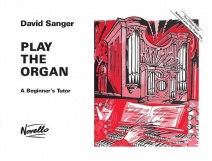 Play the Organ A Beginner's Tutor by Sanger published by Novello