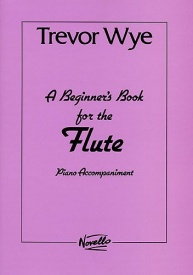 Wye: Beginners Book for the Flute Piano Accompaniments Parts 1 and 2 published by Novello
