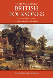 The Novello Book Of British Folksongs For Mixed-Voice Choirs published by Novello