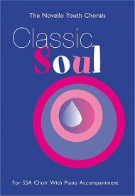 The Novello Youth Chorals: Classic Soul (SSA) published by Novello