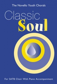 The Novello Youth Chorals: Classic Soul (SATB) published by Novello