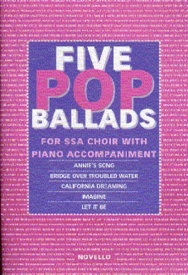 The Novello Youth Chorals: Five Pop Ballads (SSA) published by Novello